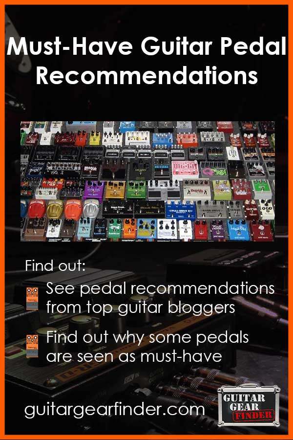 Must have Guitar Pedals