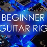 Beginner guitar rig