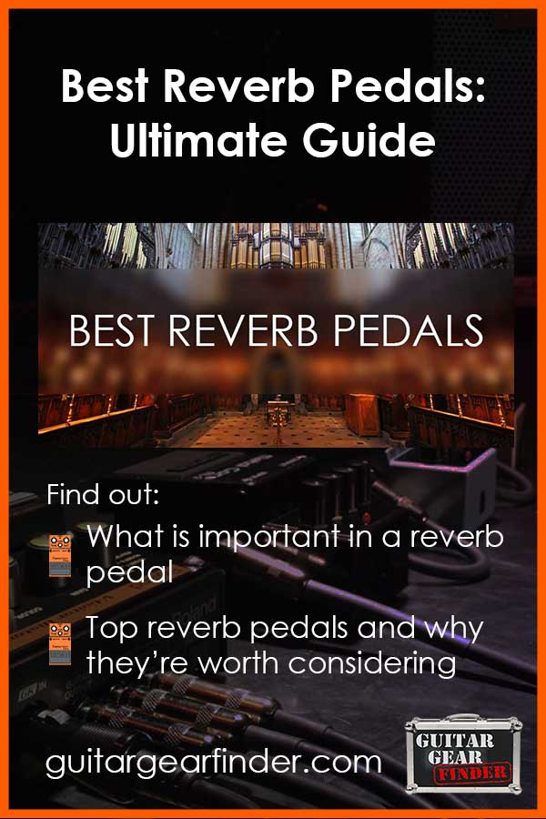 Best Reverb Pedals Guide